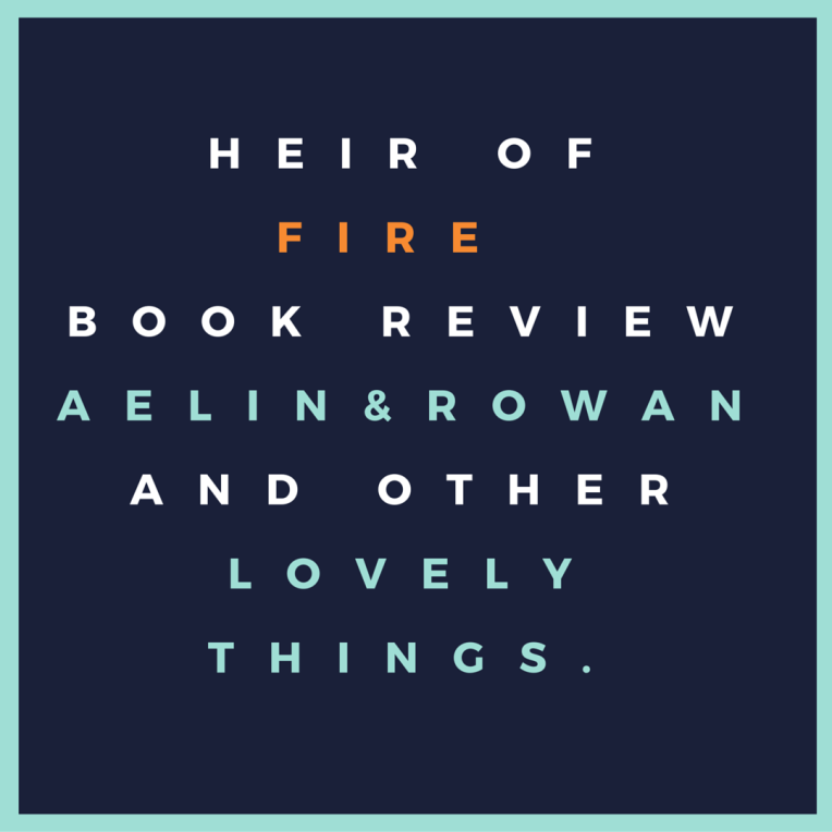 Heir of fire book reviewaelin&Rowanand otherlovely things.